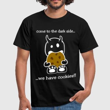 Come To The Dark Side We Have Cookies come to the dark side... - Männer T-Shirt