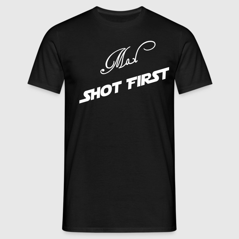 Mal Shot First - Männer T-Shirt
