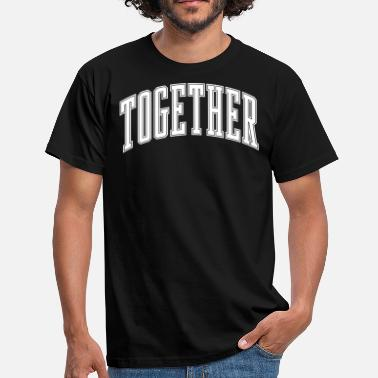 Togetherness Together - Men's T-Shirt