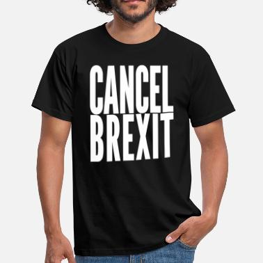 Anti-brexit cancel brexit - Men's T-Shirt