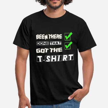 Done beentherdonethat - Men's T-Shirt