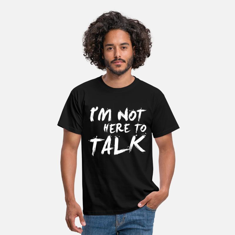 Biceps T-Shirts - I´m Not Here To Talk - Bodybuilding, Fitness - Men's T-Shirt black