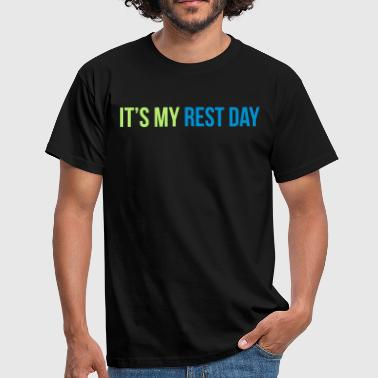Rest rest day - Mannen T-shirt
