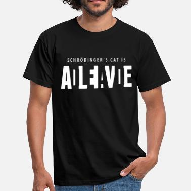 Alive Shcrödinger's cat is dead alive - Men's T-Shirt