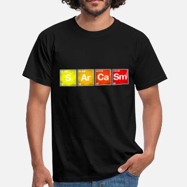 Sarcasm Sarcasm Periodic table of the elements PSE chemistry - Men's T-Shirt