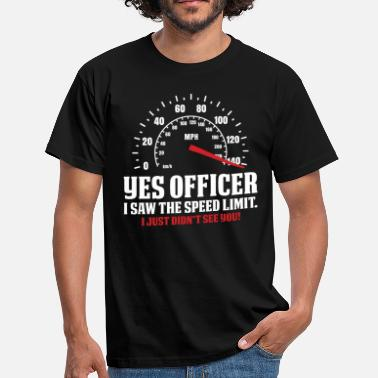 Dashboard Yes Officer I Saw The Speed Limit - Men's T-Shirt