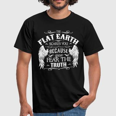 The Flat Earth scares You.PNG - Männer T-Shirt
