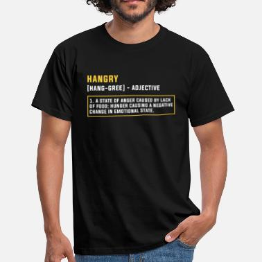 Hangry Hangry Defintion Hungry Angry Funny Gift - Men's T-Shirt