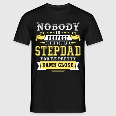 Nobody Is Perfect Unless You Are A Stepdad - Men's T-Shirt