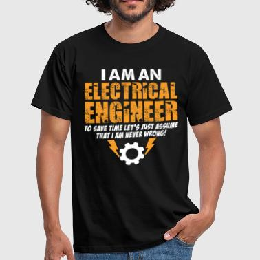 Electronic Engineer I Am An Electrical Engineer - Men's T-Shirt