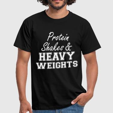 Protein Shakes And Heavy Weights - Mannen T-shirt