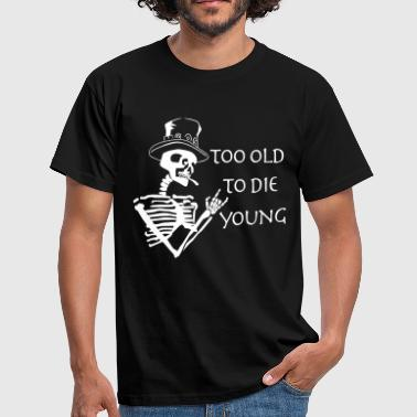 Heavy Metal too old to die young - Men's T-Shirt