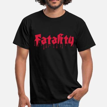 Fatal Fatality - Men's T-Shirt