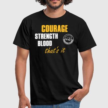 Ironsportswear CourageStrengthBlood_1_neu - Männer T-Shirt