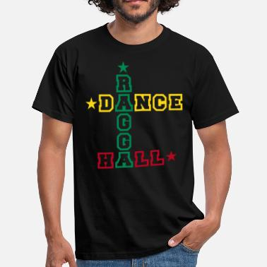 Ragga ragga dance hall - T-shirt Homme