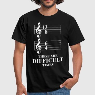 Times 13/8 6/4 These Are Difficult Times - Men's T-Shirt