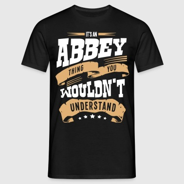 abbey name thing you wouldnt understand - Men's T-Shirt