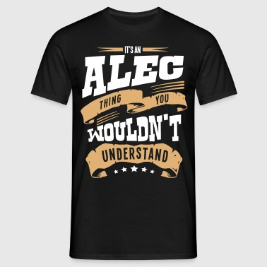alec name thing you wouldnt understand - Men's T-Shirt