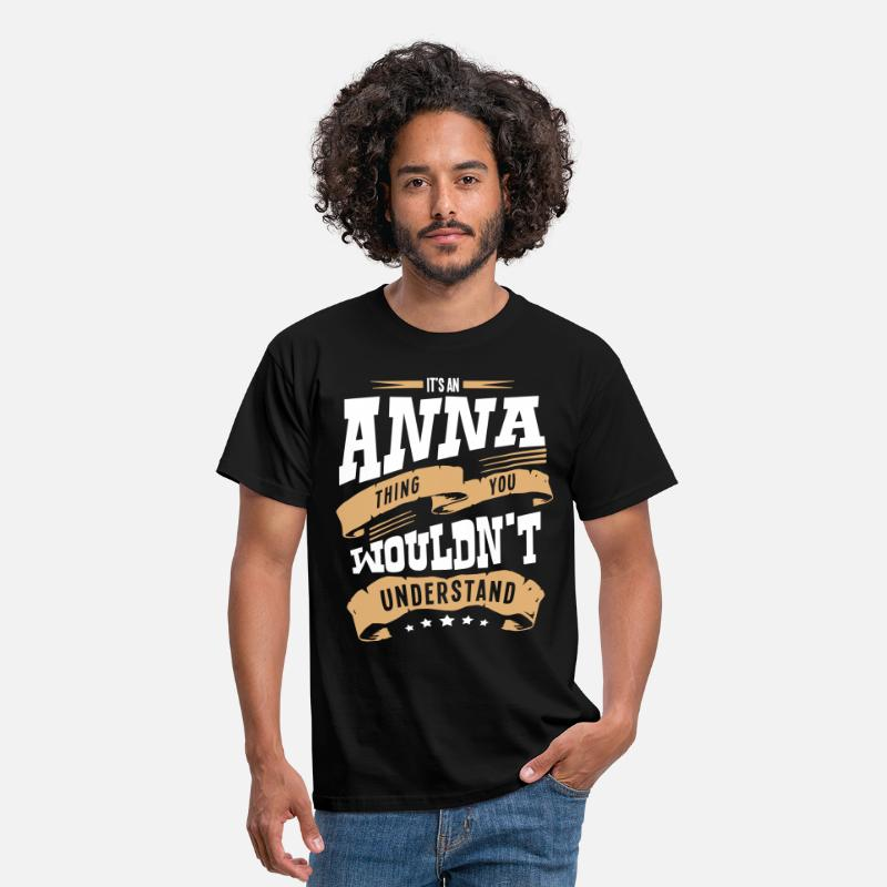 T-Shirts - anna name thing you wouldnt understand - Men's T-Shirt black