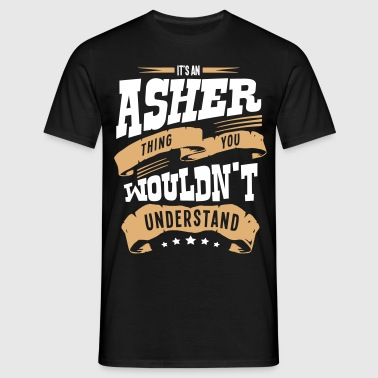 asher name thing you wouldnt understand - Men's T-Shirt