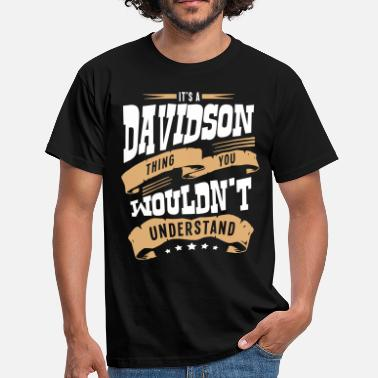 Davidson davidson name thing you wouldnt understa - Men's T-Shirt