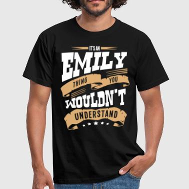 emily name thing you wouldnt understand - Men's T-Shirt