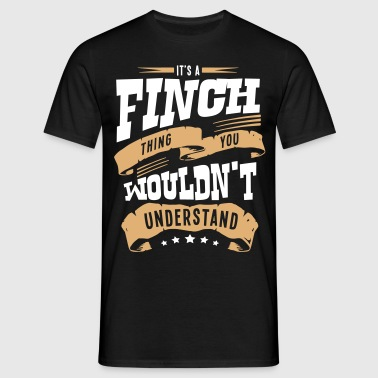 finch name thing you wouldnt understand - Men's T-Shirt