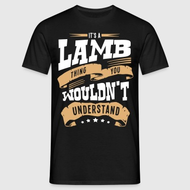 lamb name thing you wouldnt understand - Men's T-Shirt