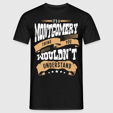 montgomery name thing you wouldnt unders - Men's T-Shirt