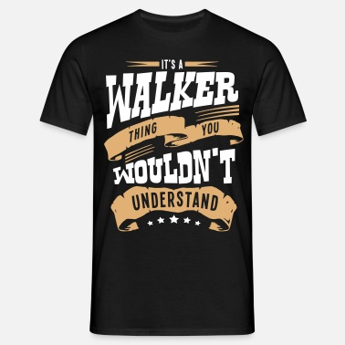 Thing its a walker thing you wouldnt understan - Men's T-Shirt