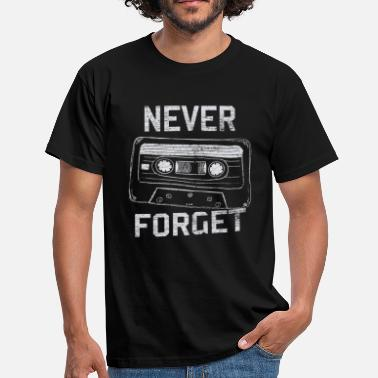 Cassette Player Music Cassette Never Forget cassette player - Men's T-Shirt