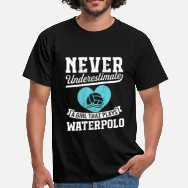 Waterpolo Funny Never Underestimate A Girl Who Plays Waterpolo - Men's T-Shirt