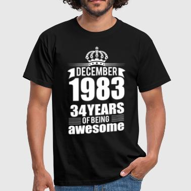 December 1983 34 years of being awesome - Men's T-Shirt