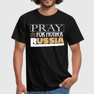 Pray for Mother Russia - Men's T-Shirt
