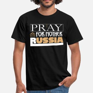 Pray for Mother Russia - Miesten t-paita