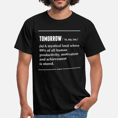 Someone Who Does Precision Guesswork Based On Unreliable Data Tomorrow Noun - Men's T-Shirt