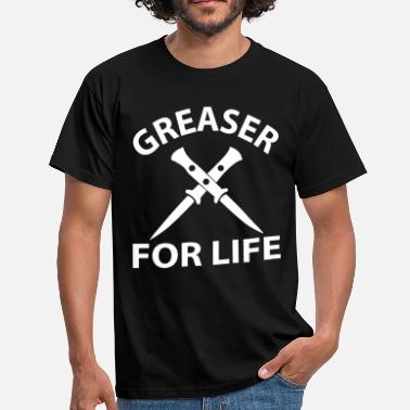 Greaser Greaser For Life - Men's T-Shirt