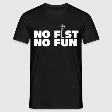 no fist no fun - Mannen T-shirt