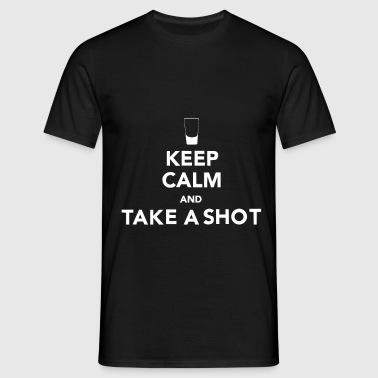 Keep calm...Take a Shot - T-shirt Homme