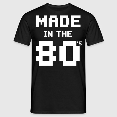 Made in the 80s - Geburtstagsshirt - Men's T-Shirt