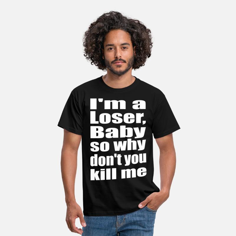 i 39 m a loser baby so why m nner t shirt spreadshirt. Black Bedroom Furniture Sets. Home Design Ideas