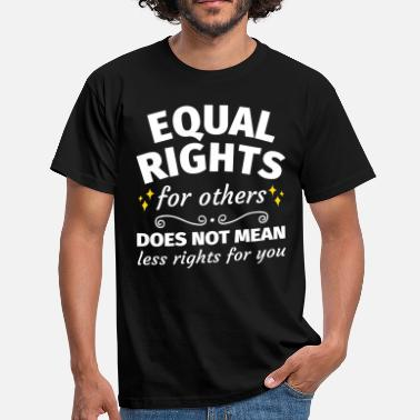 Equal Rights Equal Rights - Men's T-Shirt