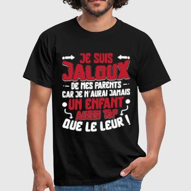 Je suis jaloux de mes parents - T-shirt Homme