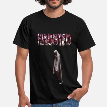 Haunted HAUNTED - Men's T-Shirt