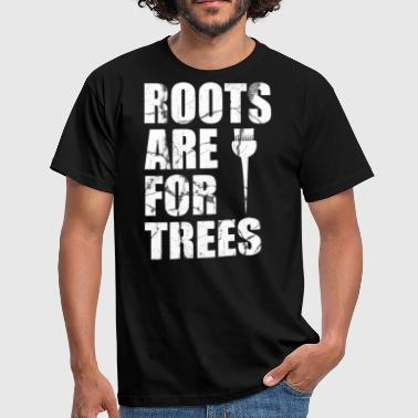 Tree Roots Roots are hairstyles for trees - Men's T-Shirt