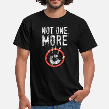 Stopbord Not One More - stopbord - Mannen T-shirt