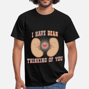Bean I have been thinking of you - Men's T-Shirt