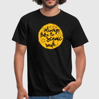 ALWAYS TAKE THE SCENIC ROUTE - Men's T-Shirt