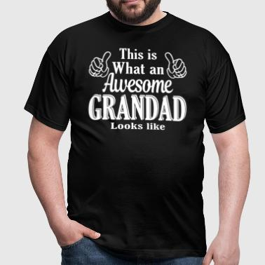 This is what awesome Grandad looks like - Men's T-Shirt