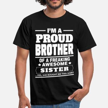 Yes She Bought Me This I'm A Proud Brother Of A Freaking Awesome Sister - Men's T-Shirt